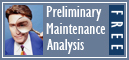 Preliminary Maintenance Analysis